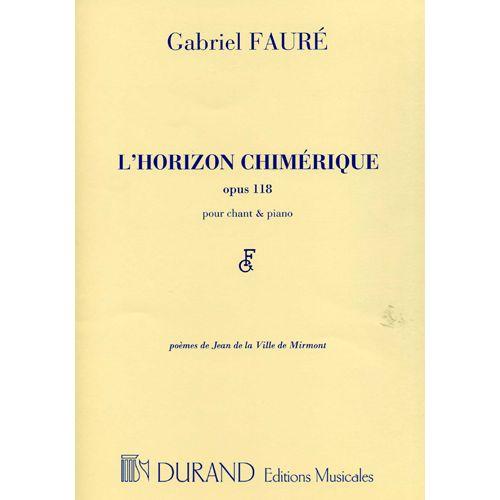 DURAND FAURE GABRIEL - L'HORIZON CHIMERIQUE OP.118 - CHANT (MEZZO), PIANO