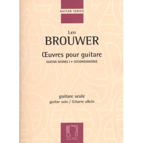 EDITION MAX ESCHIG BROUWER LEO - OEUVRES POUR GUITARE