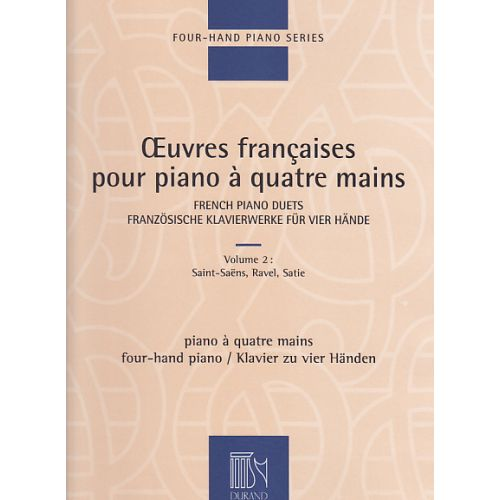 DURAND OEUVRES FRANCAISES POUR PIANO A 4 MAINS VOL.2: SAINT-SAENS, RAVEL, SATIE