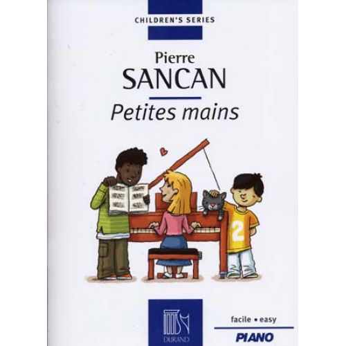 DURAND SANCAN PIERRE - PETITES MAINS - PIANO