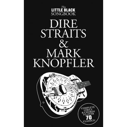 WISE PUBLICATIONS DIRE STRAITS & KNOPFLER MARC - LITTLE BLACK SONGBOOK