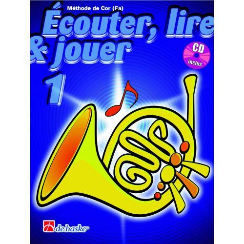 DEHASKE ECOUTER, LIRE ET JOUER VOL.1 COR EN FA + CD
