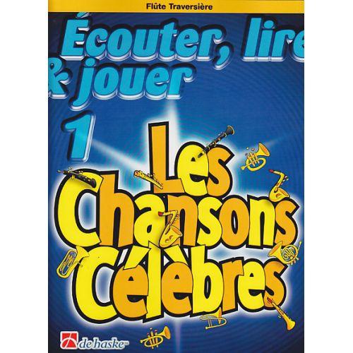 DEHASKE ECOUTER, LIRE Y JOUER LES CHANSONS CELEBRES VOL.1 FLUTE TRAVERSIERE