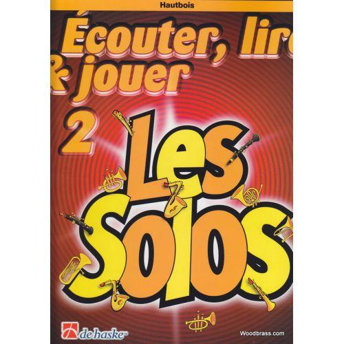 DEHASKE ECOUTER, LIRE, JOUER LES SOLOS - HAUTBOIS