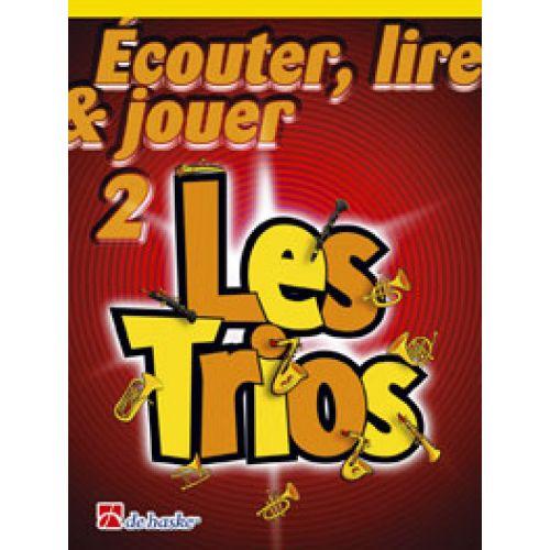 DEHASKE ECOUTER, LIRE ET JOUER - LES TRIOS VOL.2 - TROMBONE CLE DE FA