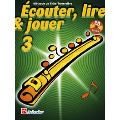 DEHASKE ECOUTER, LIRE ET JOUER VOL.3 FLÛTE TRAVERSIERE + CD