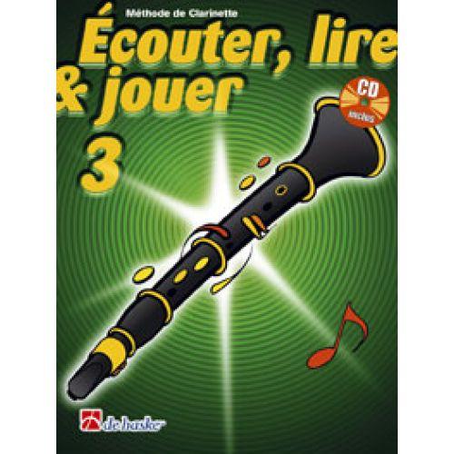 DEHASKE ECOUTER, LIRE ET JOUER VOL.3 CLARINETTE + CD