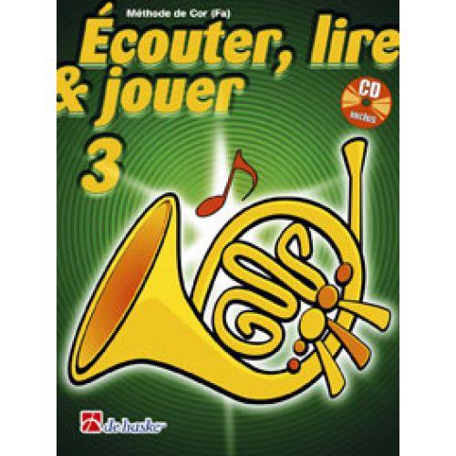 DEHASKE ECOUTER, LIRE ET JOUER VOL.3 COR EN FA + CD