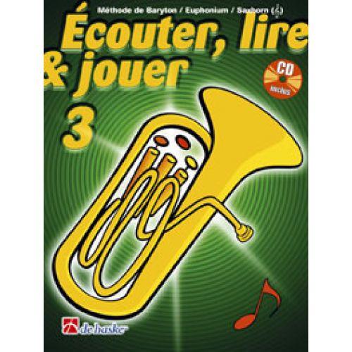 DEHASKE ECOUTER, LIRE ET JOUER VOL.3 BARYTON/EUPHONIUM/SAXHORN + CD