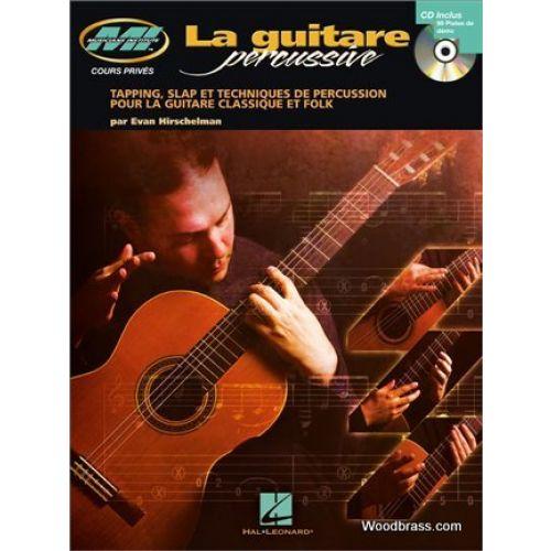 HAL LEONARD HIRSCHELMAN EVAN - LA GUITARE PERCUSSIVE + CD