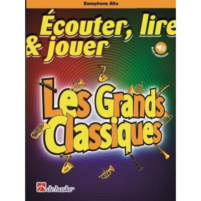 DEHASKE ECOUTER LIRE ET JOUER - LES GRANDS CLASSIQUES - SAXOPHONE ALTO & PIANO