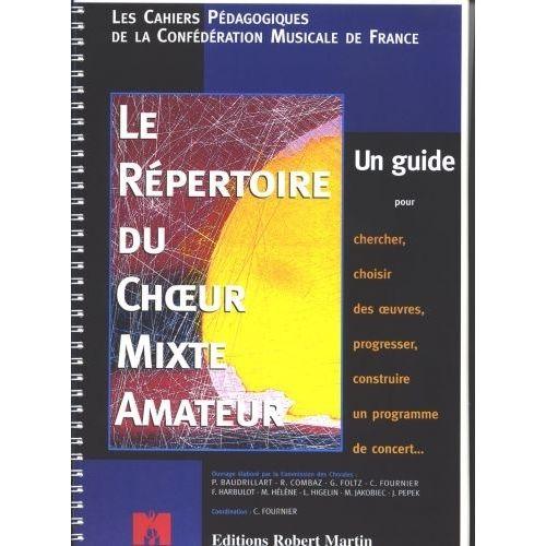 ROBERT MARTIN DIVERS - RÉPERTOIRE DU CHOEUR MIXTE AMATEUR (LE)