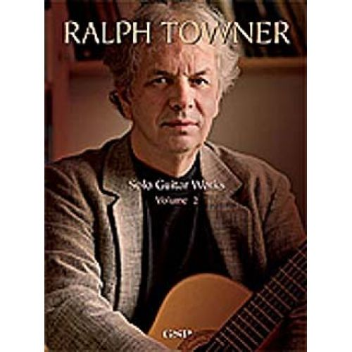 MUSIC SALES RALPH TOWNER SOLO GUITAR WORKS VOLUME 2 - GUITAR