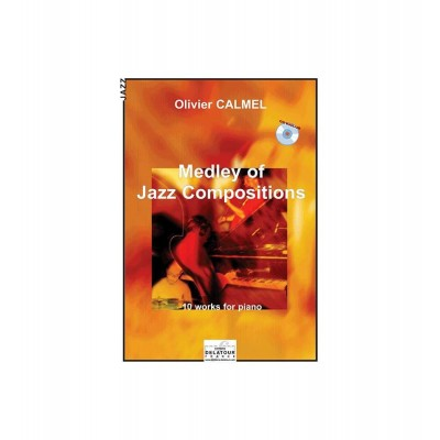 EDITIONS DELATOUR FRANCE CALMEL OLIVIER - MEDLEY OF JAZZ COMPOSITIONS POUR PIANO-JAZZ