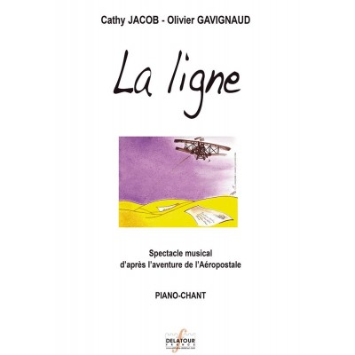 EDITIONS DELATOUR FRANCE GAVIGNAUD OLIVIER - LA LIGNE (SPECTACLE MUSICAL)