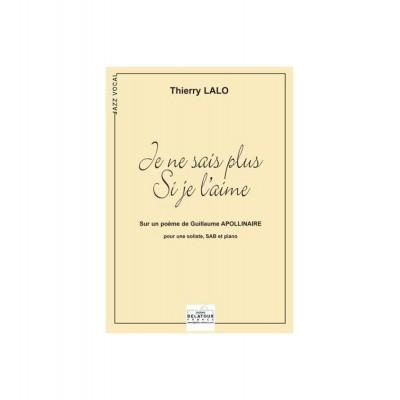 EDITIONS DELATOUR FRANCE LALO THIERRY - JE NE SAIS PLUS SI JE L'AIME