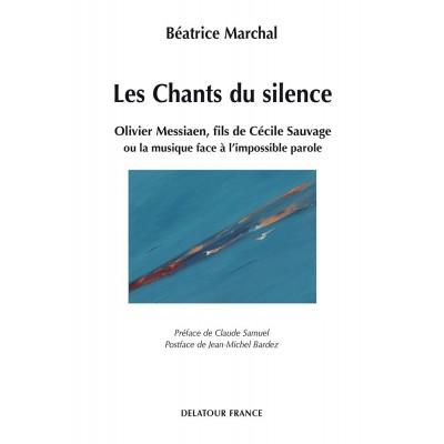 EDITIONS DELATOUR FRANCE MARCHAL BEATRICE - LES CHANTS DU SILENCE