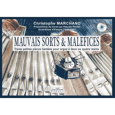 EDITIONS DELATOUR FRANCE MARCHAND CHRISTOPHE - MAUVAIS SORTS ET MALEFICES POUR ORGUE A 2 OU 4 MAINS