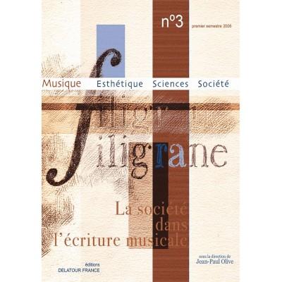 EDITIONS DELATOUR FRANCE REVUE FILIGRANE N°3 - LA SOCIETE DANS L'ECRITURE MUSICALE
