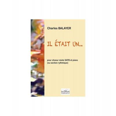 EDITIONS DELATOUR FRANCE BALAYER CHARLES - IL ETAIT UN,,,