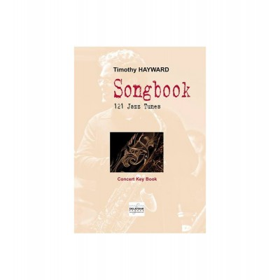 EDITIONS DELATOUR FRANCE HAYWARD TIMOTHY - SONGBOOK - 121 JAZZ TUNES POUR PIANO-JAZZ (CONCERT KEY BOOK)