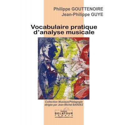 EDITIONS DELATOUR FRANCE GOUTTENOIRE PHILIPPE & GUYE JEAN-PHILIPPE - VOCABULAIRE PRATIQUE D'ANALYSE MUSICALE