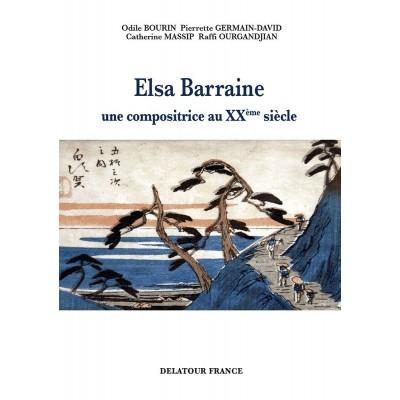 EDITIONS DELATOUR FRANCE BOURIN ODILE - ELSA BARRAINE, UNE COMPOSITRICE AU XXEME SIECLE