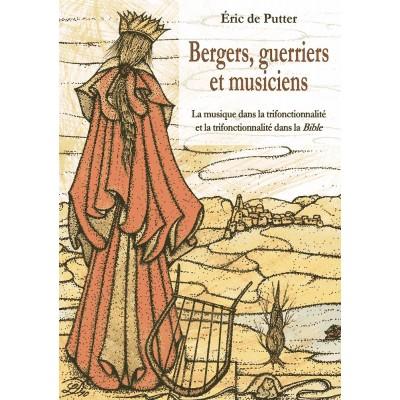EDITIONS DELATOUR FRANCE DE PUTTER ERIC - BERGERS, GUERRIERS ET MUSICIENS