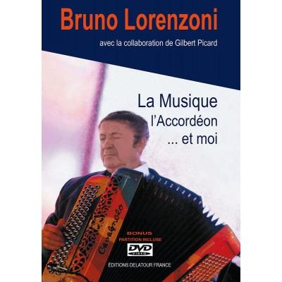 EDITIONS DELATOUR FRANCE LORENZONI BRUNO - LA MUSIQUE, L'ACCORDEON ET MOI