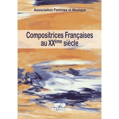 EDITIONS DELATOUR FRANCE COMPOSITRICES FRANCAISES AU XXEME SIECLE