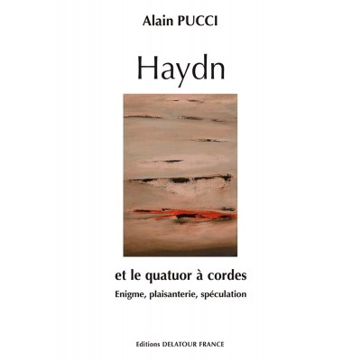 EDITIONS DELATOUR FRANCE PUCCI A. - HAYDN ET LE QUATUOR A CORDES