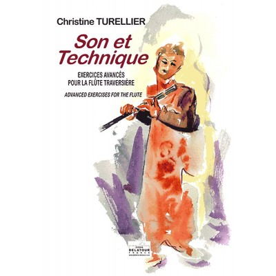 EDITIONS DELATOUR FRANCE TURELLIER CHRISTINE - SON ET TECHNIQUE - EXERCICES AVANCES POUR LA FLUTE TRAVERSIERE