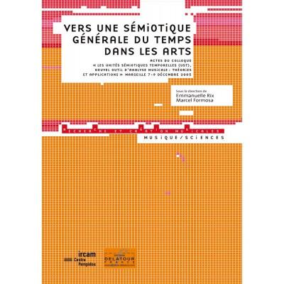 EDITIONS DELATOUR FRANCE VERS UNE SEMIOTIQUE GENERALE DU TEMPS DANS LES ARTS