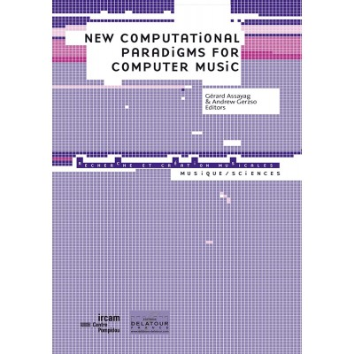 EDITIONS DELATOUR FRANCE NEW COMPUTATIONAL PARADIGMS FOR COMPUTER MUSIC