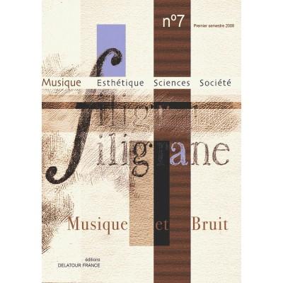 EDITIONS DELATOUR FRANCE REVUE FILIGRANE N°7 - MUSIQUE ET BRUIT