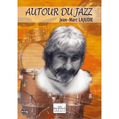 EDITIONS DELATOUR FRANCE LAJUDIE JEAN-MARC - AUTOUR DU JAZZ - DVD