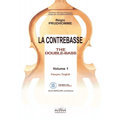 EDITIONS DELATOUR FRANCE PRUDHOMME REGIS - LA CONTREBASSE / THE DOUBLE-BASS - VOL I