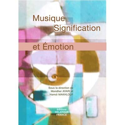 EDITIONS DELATOUR FRANCE MUSIQUE, SIGNIFICATION ET EMOTION