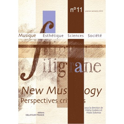 EDITIONS DELATOUR FRANCE REVUE FILIGRANE N°11 - NEW MUSICOLOGY (PERSPECTIVES CRITIQUES)