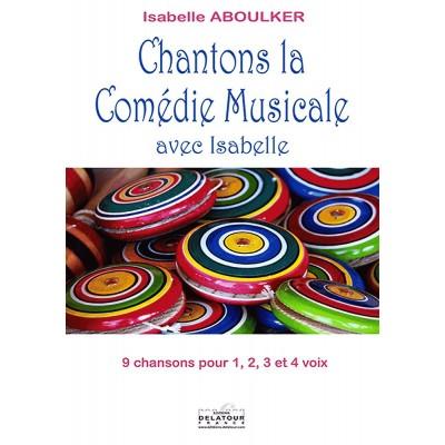 EDITIONS DELATOUR FRANCE ABOULKER ISABELLE - CHANTONS LA COMEDIE MUSICALE AVEC ISABELLE