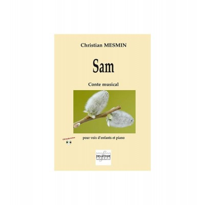 EDITIONS DELATOUR FRANCE MESMIN CHRISTIAN - SAM (PIANO-CHANT)