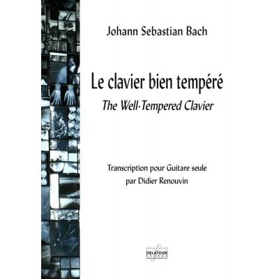 EDITIONS DELATOUR FRANCE BACH JOHANN-SEBASTIAN - LE CLAVIER BIEN TEMPERE POUR GUITARE SEULE
