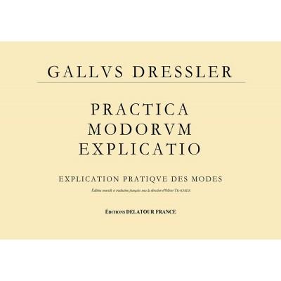 EDITIONS DELATOUR FRANCE DRESSLER G. - PRACTICA MODORUM EXPLICATIO