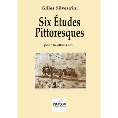 EDITIONS DELATOUR FRANCE SILVESTRINI GILLES - SIX ETUDES PITTORESQUES POUR HAUTBOIS SOLO