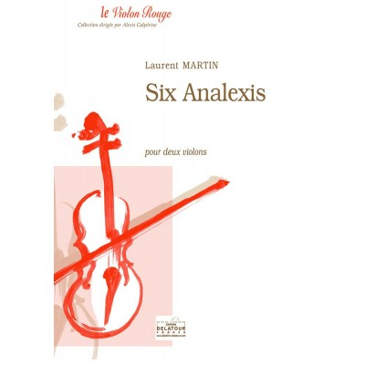 EDITIONS DELATOUR FRANCE MARTIN LAURENT - SIX ANALEXIS POUR DEUX VIOLONS
