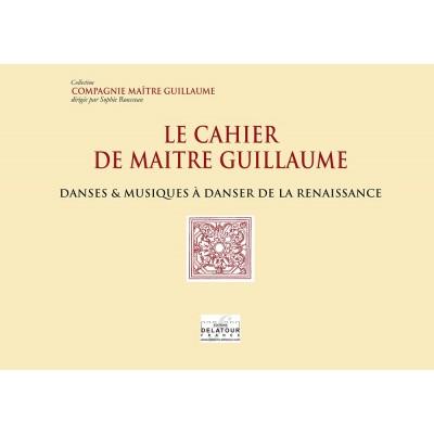 EDITIONS DELATOUR FRANCE COMPAGNIE MAITRE GUILLAUME - LE CAHIER DE MAITRE GUILLAUME POUR CHOEUR MIXTE SATB A CAPPELLA