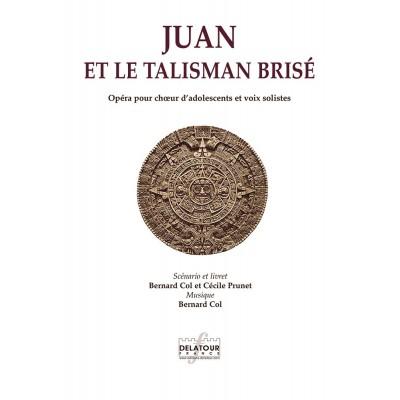 EDITIONS DELATOUR FRANCE COL BERNARD - JUAN ET LE TALISMAN BRISE (PIANO-CHANT)