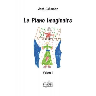 EDITIONS DELATOUR FRANCE SCHMELTZ JOSE - LE PIANO IMAGINAIRE VOL. 1