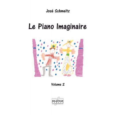 EDITIONS DELATOUR FRANCE SCHMELTZ JOSE - LE PIANO IMAGINAIRE VOL. 2