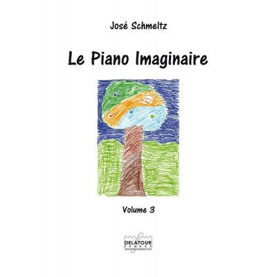 EDITIONS DELATOUR FRANCE SCHMELTZ JOSE - LE PIANO IMAGINAIRE VOL. 3